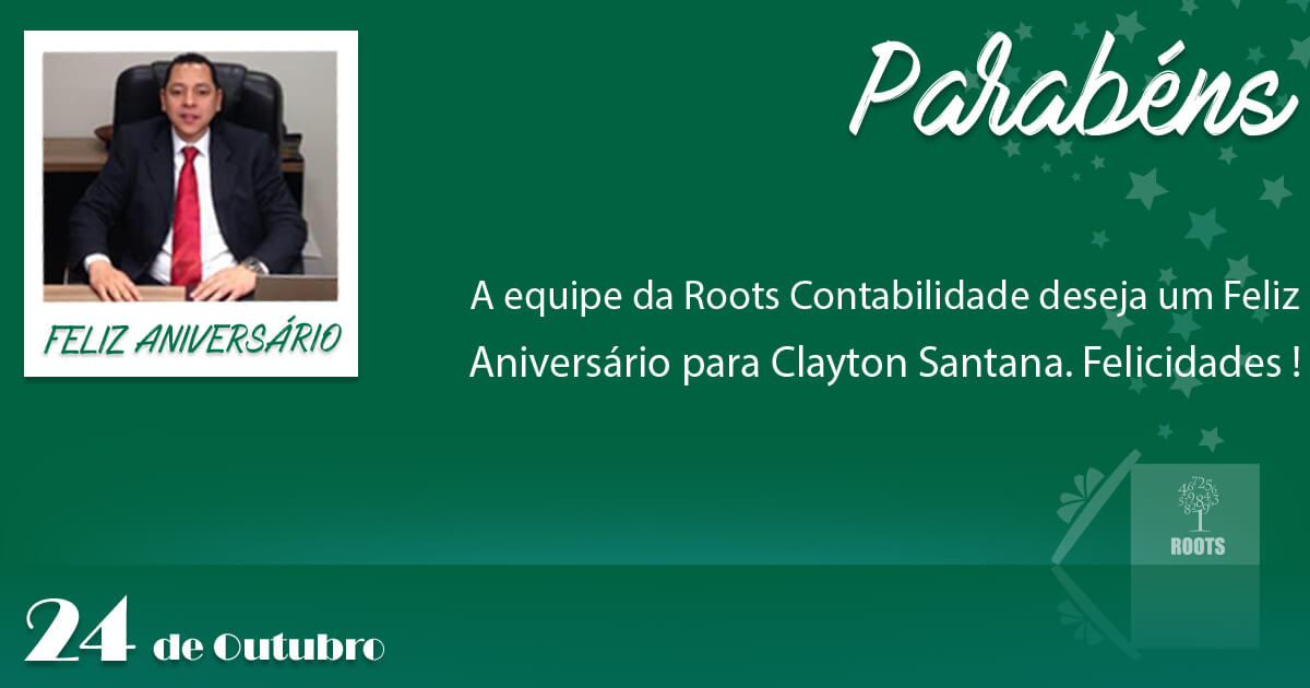 Feliz Aniversário: Clayton Santana | Roots Contabilidade
